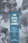 Two Weeks Every Summer: Fresh Air Children and the Problem of Race in America