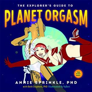 Annie Sprinkle S Amazing World Of Orgasm