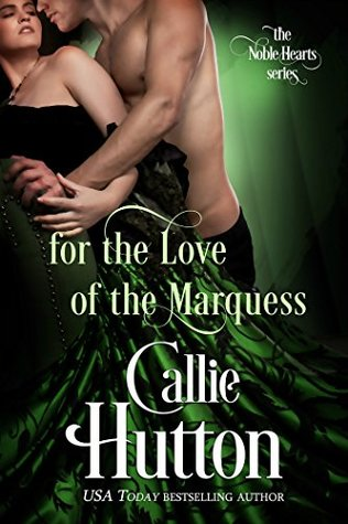 For the Love of the Marquess (The Noble Hearts Series, #2)