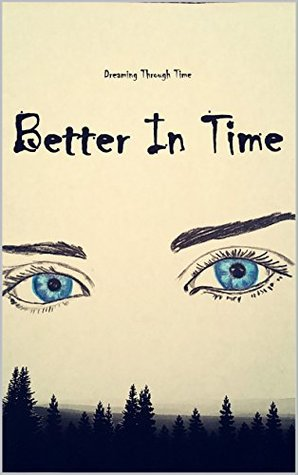 Better In Time: Dreaming Through Time