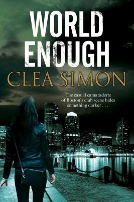 World Enough by Clea Simon