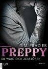 Preppy - Er wird dich zerstören by T.M. Frazier