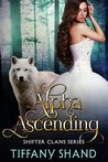 Alpha Ascending by Tiffany Shand