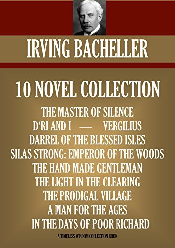 10 NOVELS: THE MASTER OF SILENCE, D'RI AND I, DARREL OF THE BLESSED ISLES, VERGILIUS, SILAS STRONG, THE HAND MADE GENTLEMAN, THE LIGHT IN THE CLEARING, ... FOR THE AGES
