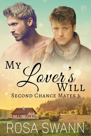 Book Review: My Lover's Will (Second Chance Mates #3) by Rosa Swann