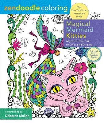 Zendoodle Coloring: Magical Mermaid Kitties: Mythical Sea-Cats to Color and Display