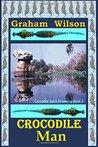Crocodile Man by Graham   Wilson