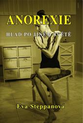 Anorexie : hlad po jiném světě