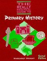 The Really Practical Guide to - Primary History Second Edition
