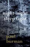 Night-Night, Sleep Tight by Paul Burman