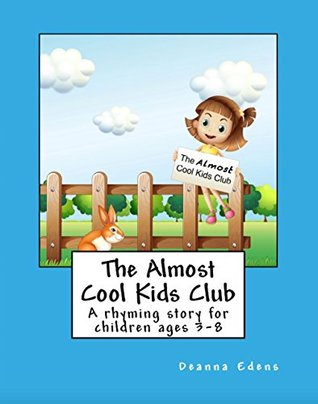 The Almost Cool Kids Club: A rhyming story for children ages 3-8
