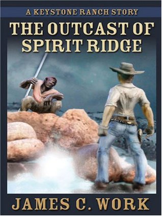 The Outcast of Spirit Ridge