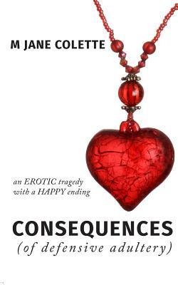 Consequences by M. Jane Colette