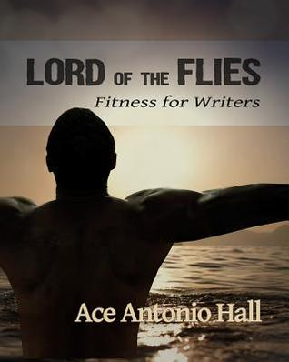 Lord of the Flies by Ace Antonio Hall