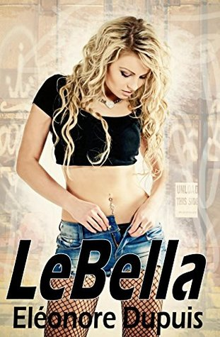 Le Bella: A Bored Housewife's Fantasy: An Explicit Erotica Story with Light Bondage