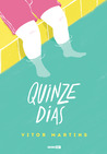 Quinze dias by Vitor Martins