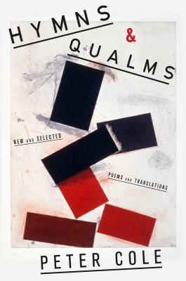 Hymns & Qualms: New and Selected Poems and Translations