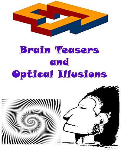 Brain Teasers and Optical Illusions: Mysterious Pictures