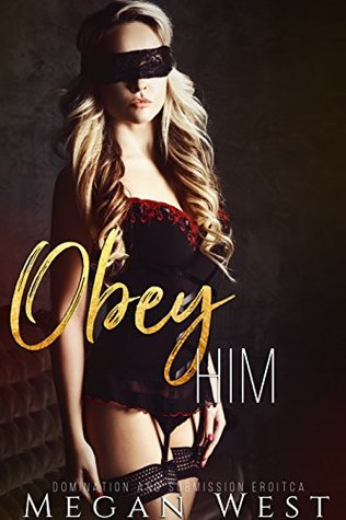 Obey Him Submission Erotica by Megan West