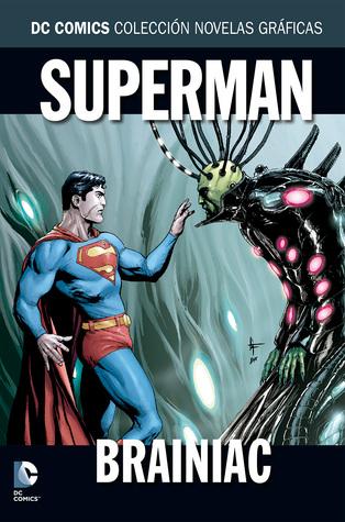 Superman: Brainiac (Colección Novelas Gráficas DC Comics, núm. 31)