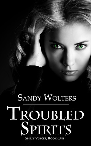 Troubled Spirits by Sandy Wolters
