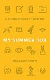My Summer Job by Margaret Cioffi