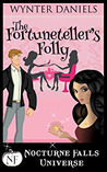 The Fortuneteller's Folly  (A Nocturne Falls Universe story)