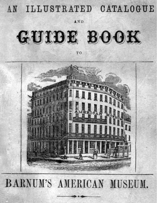 An Illustrated Catalogue and Guide Book to Barnum's American Museum