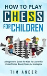 How to Play Chess...