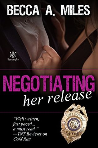 Negotiating Her Release by Becca A. Miles