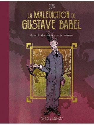 La Malédiction de Gustave Babel (les Contes de la Pieuvre, #1)