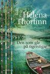 Den som går på tigerstigar by Helena Thorfinn