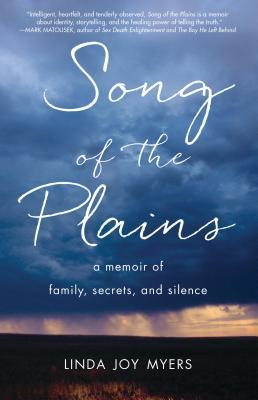 Song of the Plains: A Memoir of Family, Secrets, and Silence