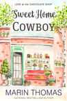 Sweet Home Cowboy (Love at the Chocolate Shop, #9)