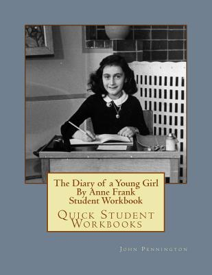 The Diary of a Young Girl by Anne Frank Student Workbook: Quick Student Workbooks