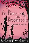 Bedtimes and Broomsticks by Amanda A. Allen