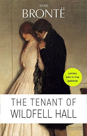 Anne Brontë: The Tenant of Wildfell Hall [contains links to free audiobook]