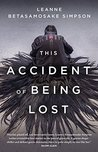 This Accident of Being Lost: Songs and Stories