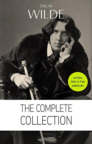 Oscar Wilde: The Complete Collection [contains links to free audiobooks]