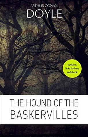 Arthur Conan Doyle: The Hound of the Baskervilles [contains links to free audiobook] (The Sherlock Holmes novels and stories #5)