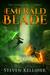 The Emerald Blade by Steven Kelliher