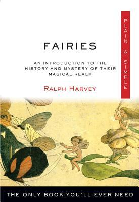 Fairies Plain Simple: The Only Book You'll Ever Need