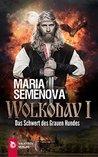 Wolkodav I - Das Schwert des Grauen Hundes by Maria Semenova
