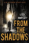 From the Shadows (DS Catherine Bishop, #3)