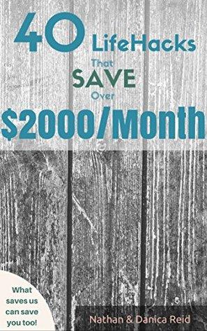 40 LifeHacks That Save Over $2000/Month