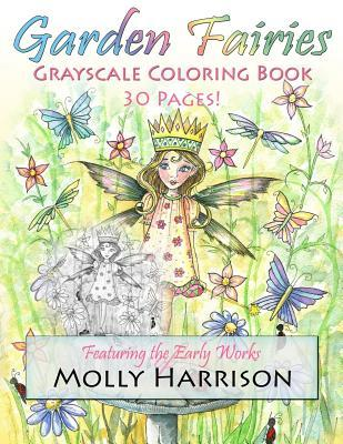 Garden Fairies Grayscale Coloring Book: Featuring the Early Works of Molly Harrison