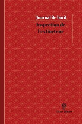 Inspection de L'Extincteur Journal de Bord: Registre, 100 Pages, 15,24 X 22,86 CM