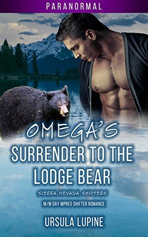 Omega's Surrender to the Lodge Bear (Sierra Nevada Shifters, #2)