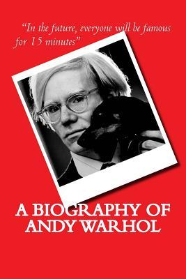 A Biography of Andy Warhol