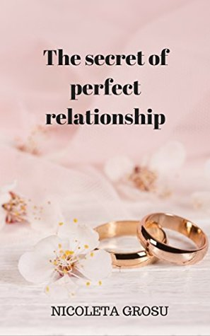 The secret of perfect relationship